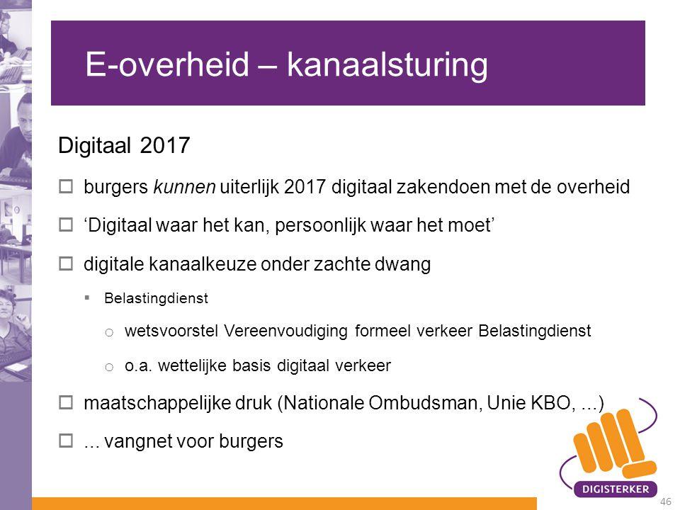 E-overheid – kanaalsturing Digitaal 2017  burgers kunnen uiterlijk 2017 digitaal zakendoen met de overheid  'Digitaal waar het kan, persoonlijk waar