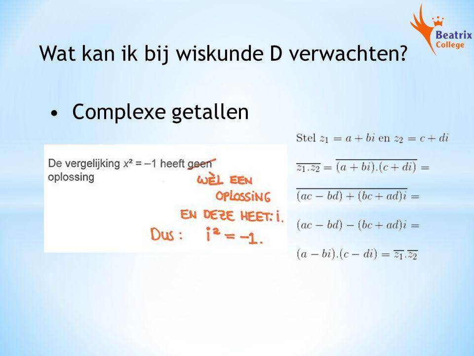 Wat kan ik bij wiskunde D verwachten? Complexe getallen