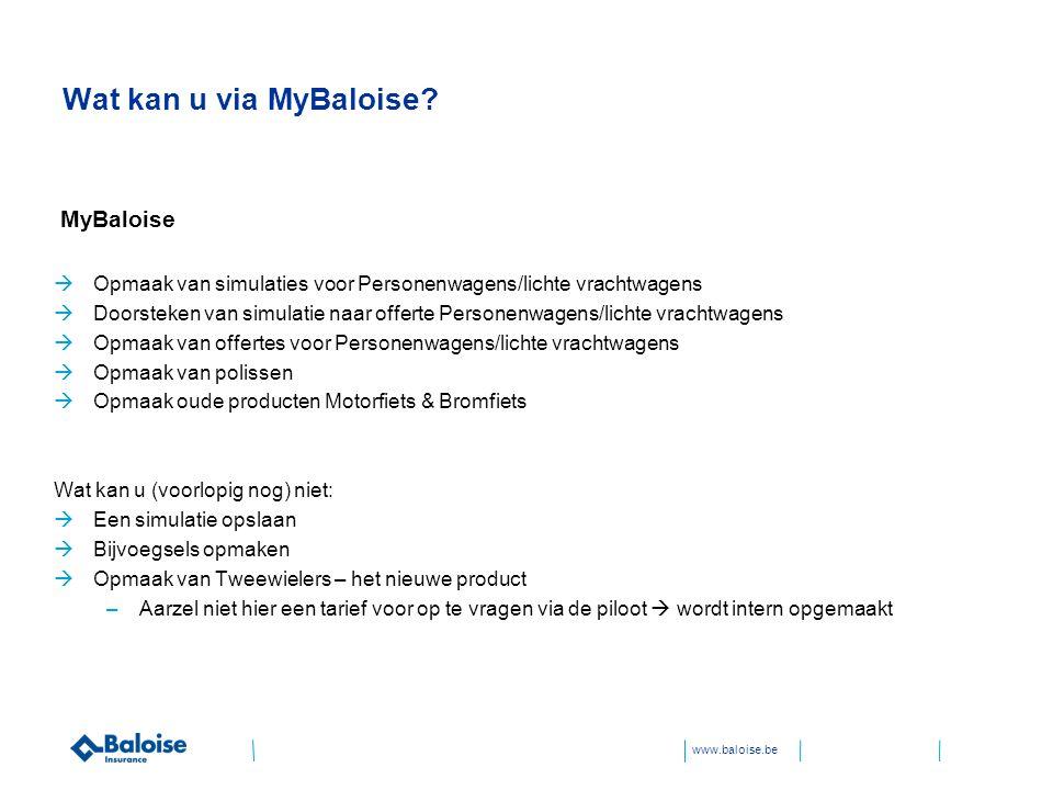www.baloise.be Wat kan u via MyBaloise.