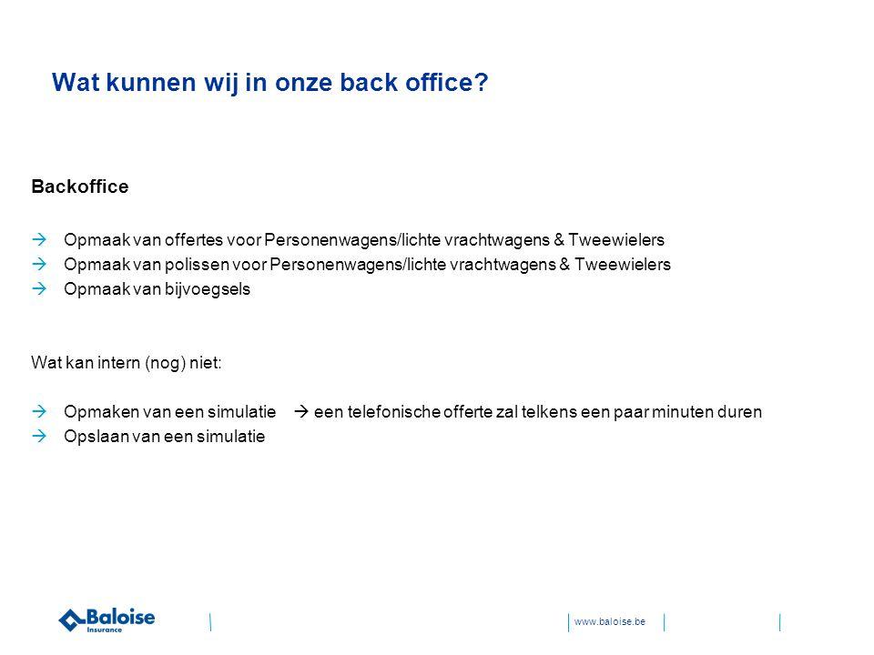 www.baloise.be Intern pilootteam  Per zetel werden een aantal mensen aangesteld en opgeleid in de nieuwe producten en de nieuwe back office applicatie.