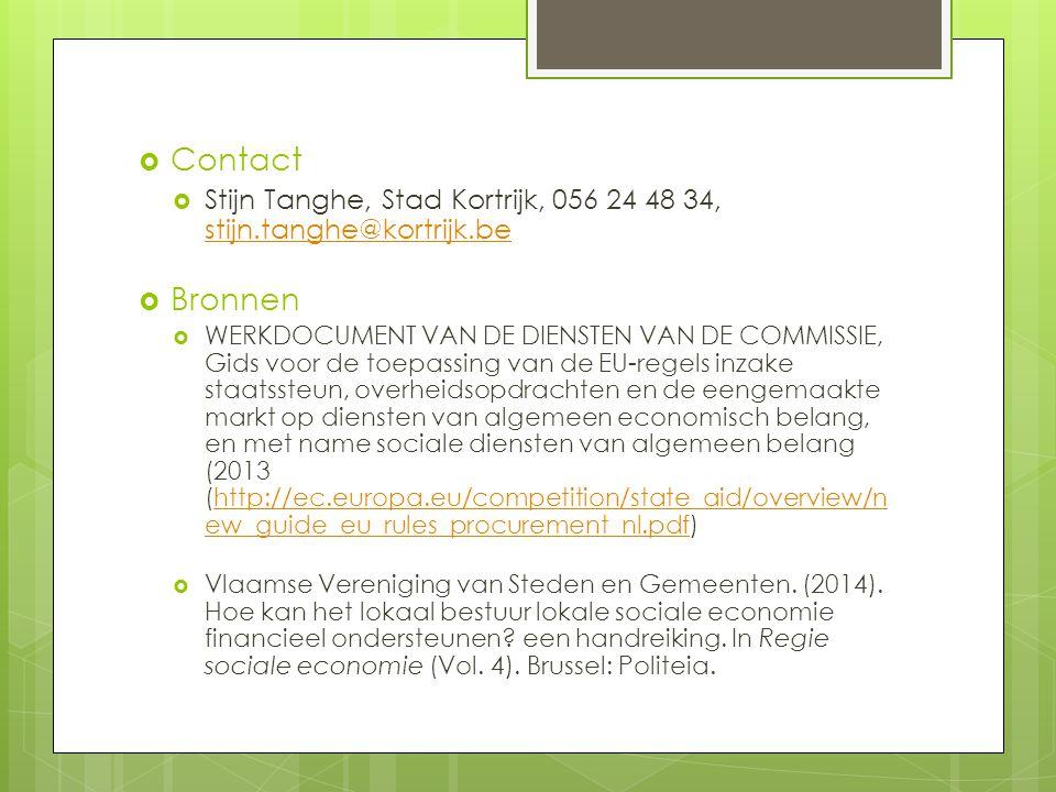  Contact  Stijn Tanghe, Stad Kortrijk, 056 24 48 34, stijn.tanghe@kortrijk.be stijn.tanghe@kortrijk.be  Bronnen  WERKDOCUMENT VAN DE DIENSTEN VAN DE COMMISSIE, Gids voor de toepassing van de EU-regels inzake staatssteun, overheidsopdrachten en de eengemaakte markt op diensten van algemeen economisch belang, en met name sociale diensten van algemeen belang (2013 (http://ec.europa.eu/competition/state_aid/overview/n ew_guide_eu_rules_procurement_nl.pdf)http://ec.europa.eu/competition/state_aid/overview/n ew_guide_eu_rules_procurement_nl.pdf  Vlaamse Vereniging van Steden en Gemeenten.