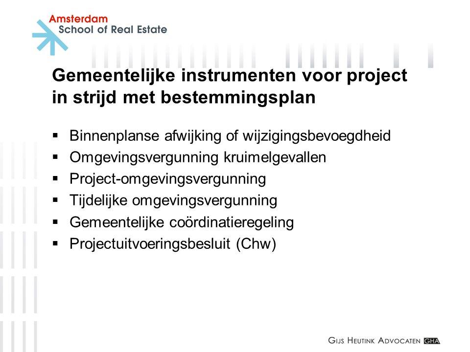 Gemeentelijke instrumenten voor project in strijd met bestemmingsplan  Binnenplanse afwijking of wijzigingsbevoegdheid  Omgevingsvergunning kruimelg