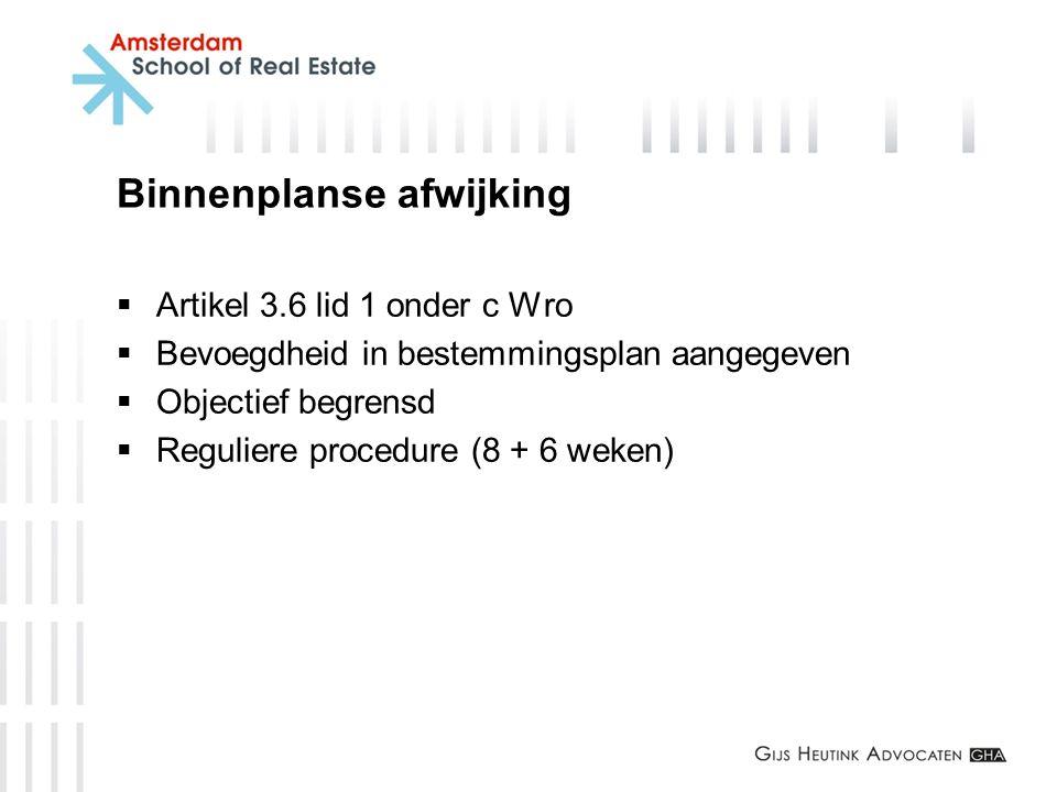 Binnenplanse afwijking  Artikel 3.6 lid 1 onder c Wro  Bevoegdheid in bestemmingsplan aangegeven  Objectief begrensd  Reguliere procedure (8 + 6 w