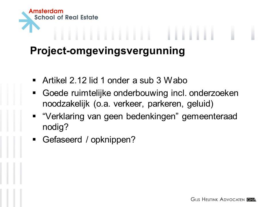 Project-omgevingsvergunning  Artikel 2.12 lid 1 onder a sub 3 Wabo  Goede ruimtelijke onderbouwing incl. onderzoeken noodzakelijk (o.a. verkeer, par