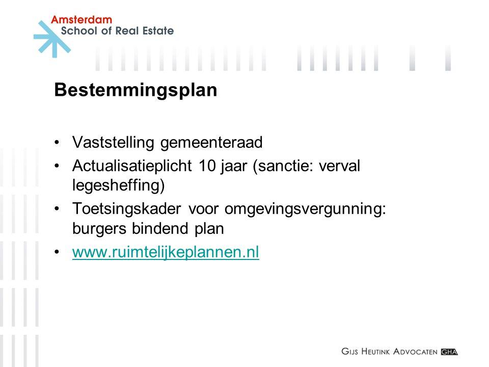 Bestemmingsplan Vaststelling gemeenteraad Actualisatieplicht 10 jaar (sanctie: verval legesheffing) Toetsingskader voor omgevingsvergunning: burgers b