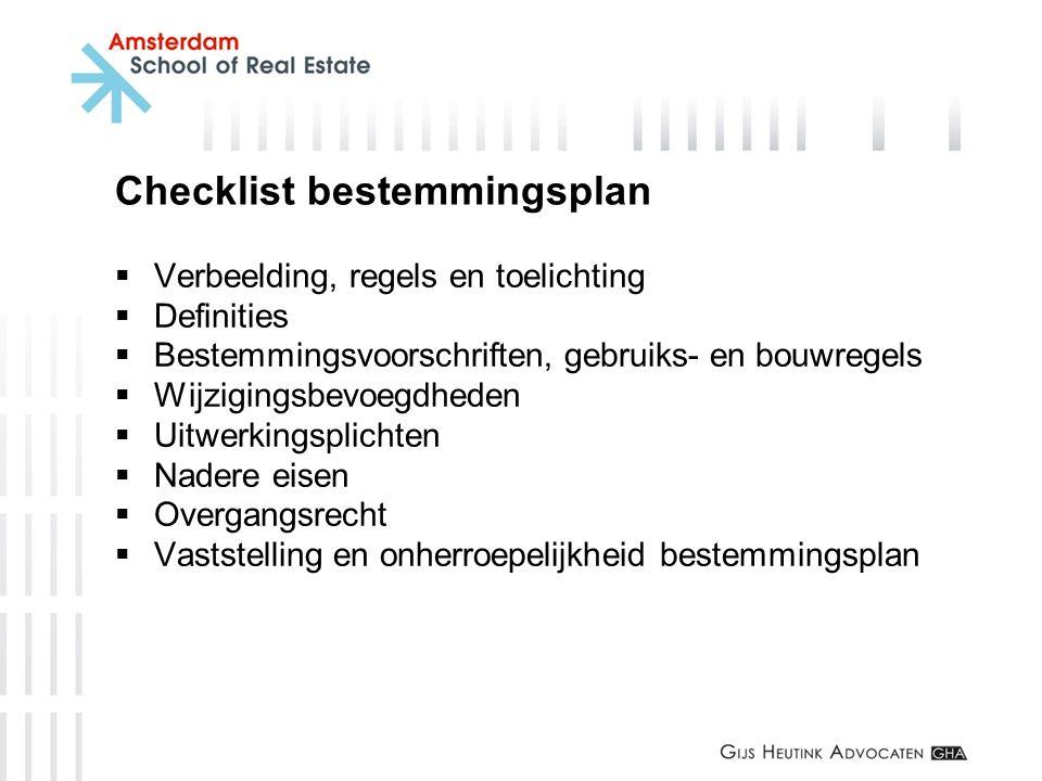 Checklist bestemmingsplan  Verbeelding, regels en toelichting  Definities  Bestemmingsvoorschriften, gebruiks- en bouwregels  Wijzigingsbevoegdhed