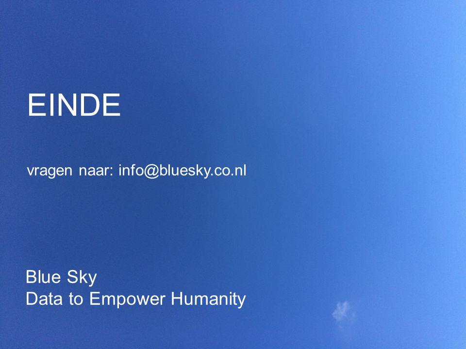 Blue Sky Data to Empower Humanity EINDE vragen naar: info@bluesky.co.nl