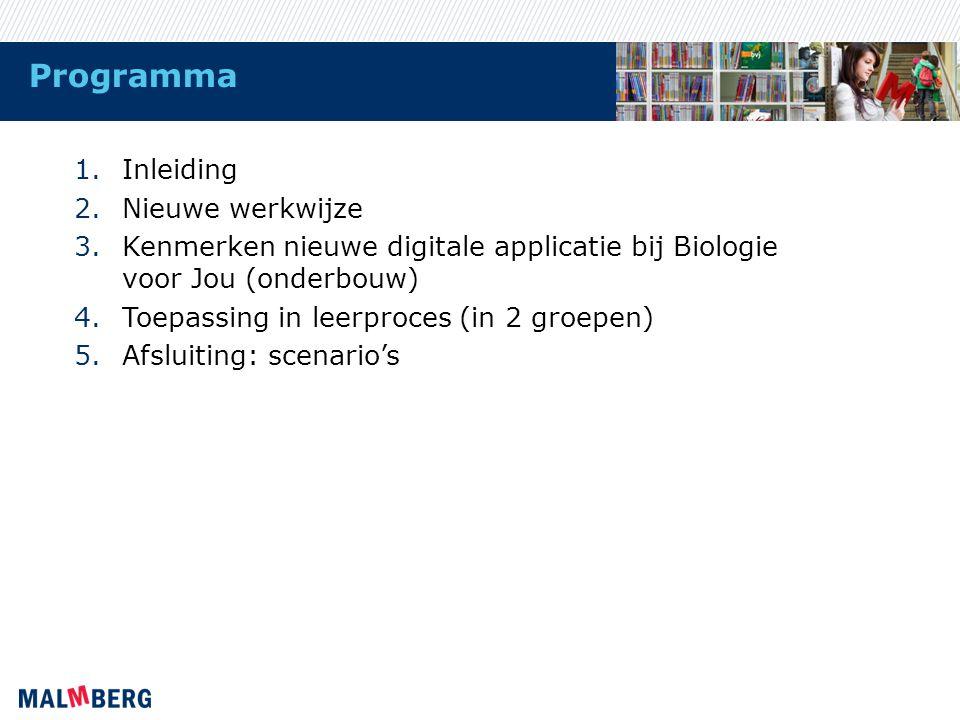 Programma 1.Inleiding 2.Nieuwe werkwijze 3.Kenmerken nieuwe digitale applicatie bij Biologie voor Jou (onderbouw) 4.Toepassing in leerproces (in 2 gro