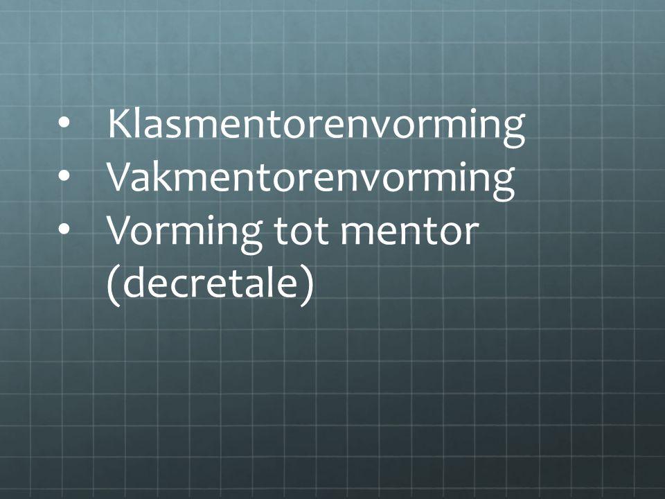 Klasmentorenvorming Vakmentorenvorming Vorming tot mentor (decretale)