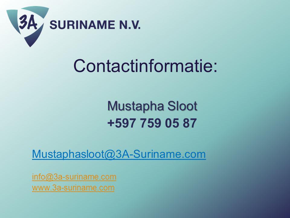 Contactinformatie: Mustapha Sloot +597 759 05 87 Mustaphasloot@3A-Suriname.com info@3a-suriname.com www.3a-suriname.com
