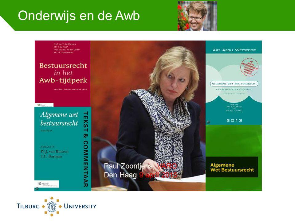 Onderwijs en de Awb Paul Zoontjens, VARO Den Haag 9 april 2015