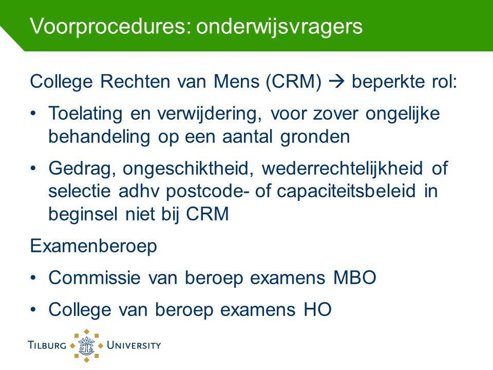 Voorprocedures: onderwijsvragers College Rechten van Mens (CRM)  beperkte rol: Toelating en verwijdering, voor zover ongelijke behandeling op een aan
