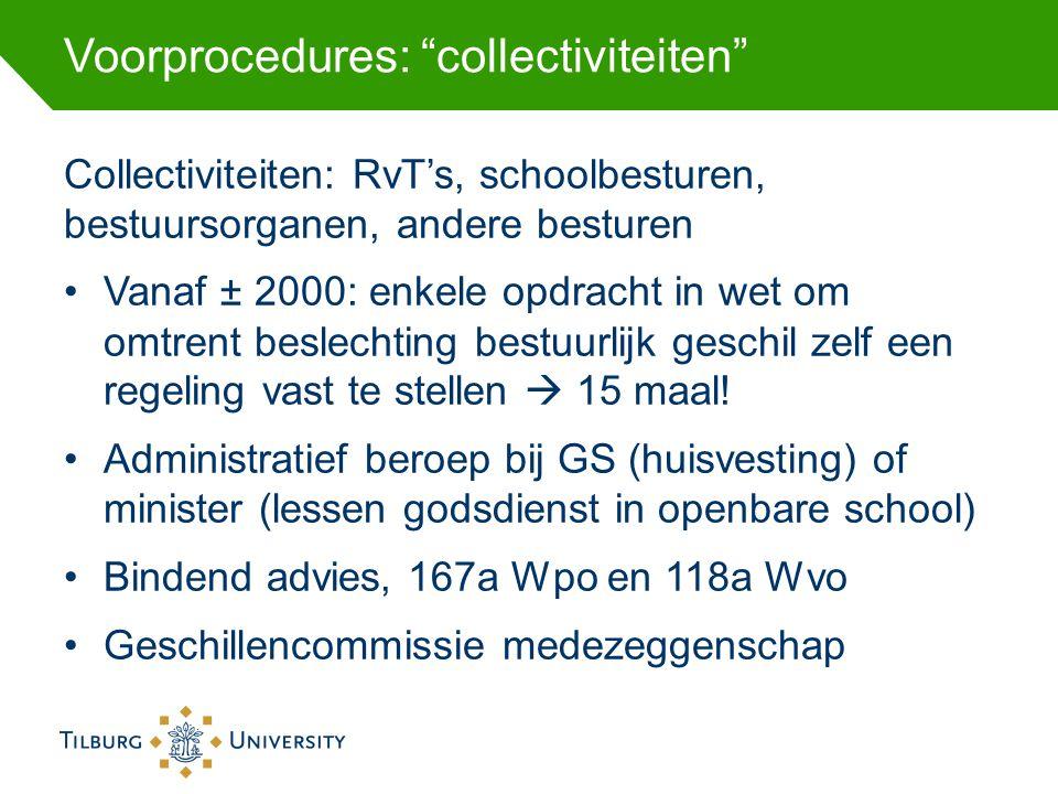 """Voorprocedures: """"collectiviteiten"""" Collectiviteiten: RvT's, schoolbesturen, bestuursorganen, andere besturen Vanaf ± 2000: enkele opdracht in wet om o"""