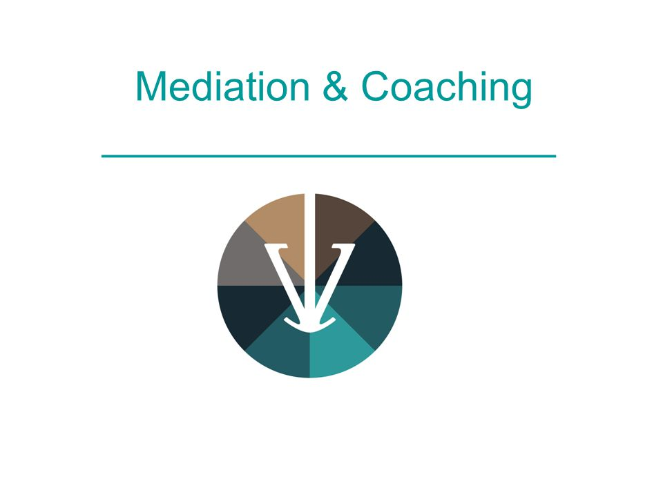 MEDIATION ____________________ Mediation is conflictbemiddeling : *partijen bepalen zelf de oplossing * mediator zorgt voor de communicatie en de regie * vrijwillig, vertrouwelijk, veilig