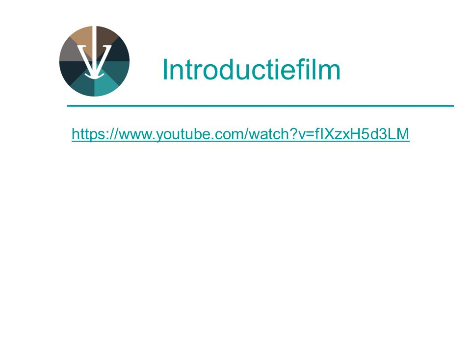 Introductiefilm ________________________ https://www.youtube.com/watch?v=fIXzxH5d3LM