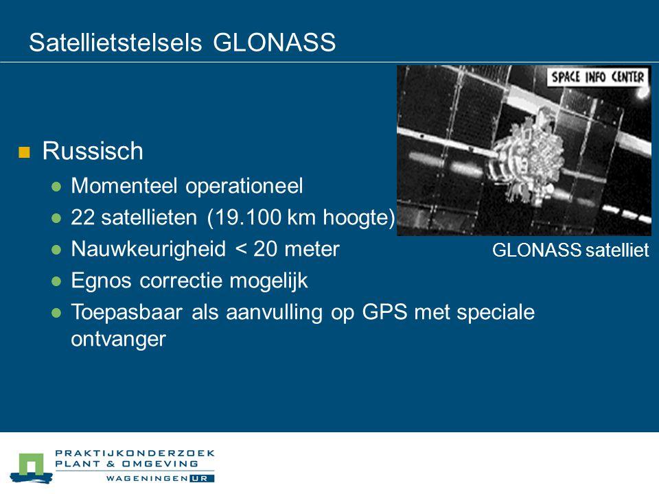 Satellietstelsels GLONASS GLONASS satelliet Russisch Momenteel operationeel 22 satellieten (19.100 km hoogte) Nauwkeurigheid < 20 meter Egnos correcti
