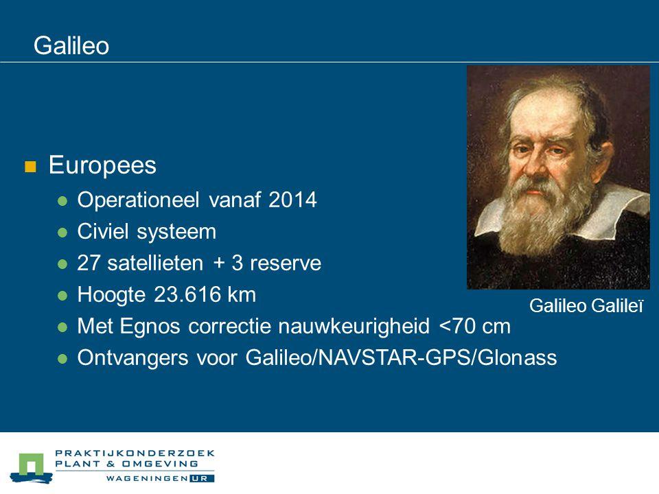 Galileo Galileo Galileï Europees Operationeel vanaf 2014 Civiel systeem 27 satellieten + 3 reserve Hoogte 23.616 km Met Egnos correctie nauwkeurigheid