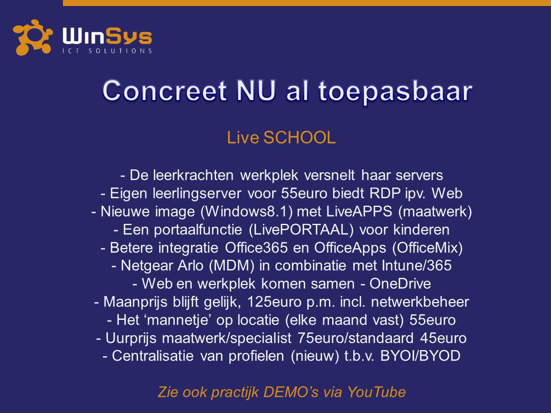 Live SCHOOL - De leerkrachten werkplek versnelt haar servers - Eigen leerlingserver voor 55euro biedt RDP ipv. Web - Nieuwe image (Windows8.1) met Liv