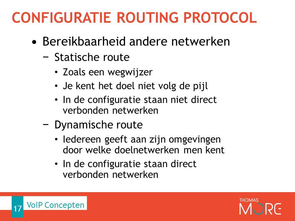 CONFIGURATIE ROUTING PROTOCOL Bereikbaarheid andere netwerken − Statische route Zoals een wegwijzer Je kent het doel niet volg de pijl In de configura