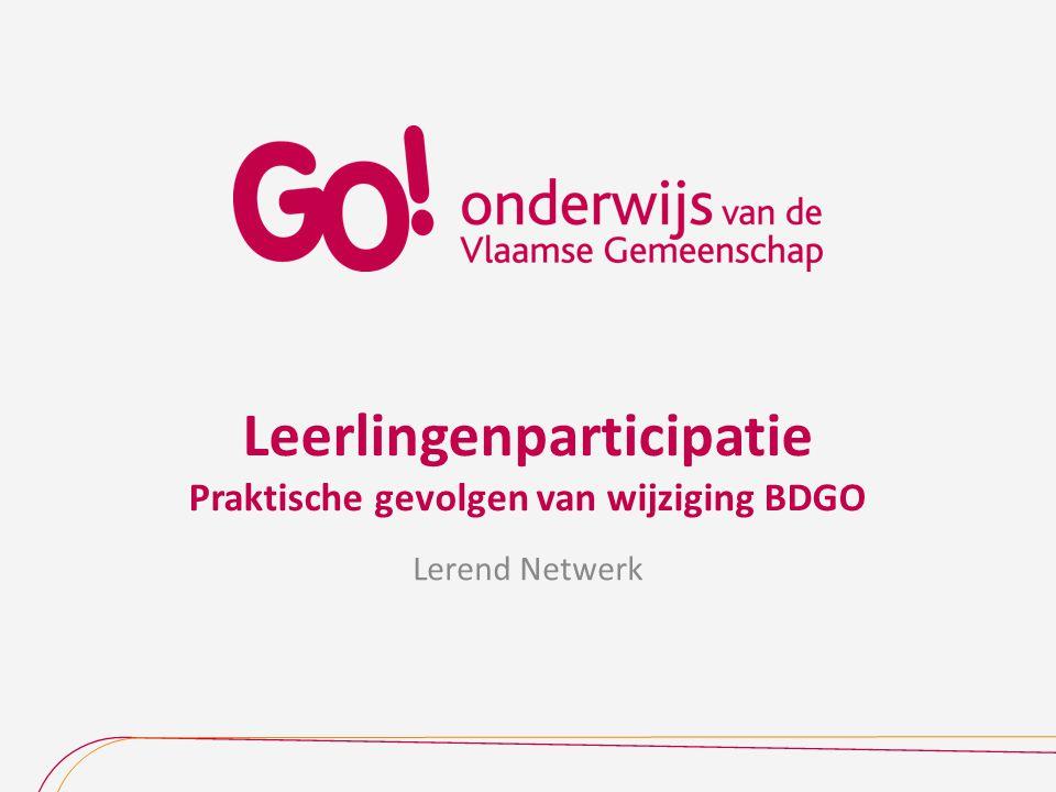 Leerlingenparticipatie Praktische gevolgen van wijziging BDGO Lerend Netwerk