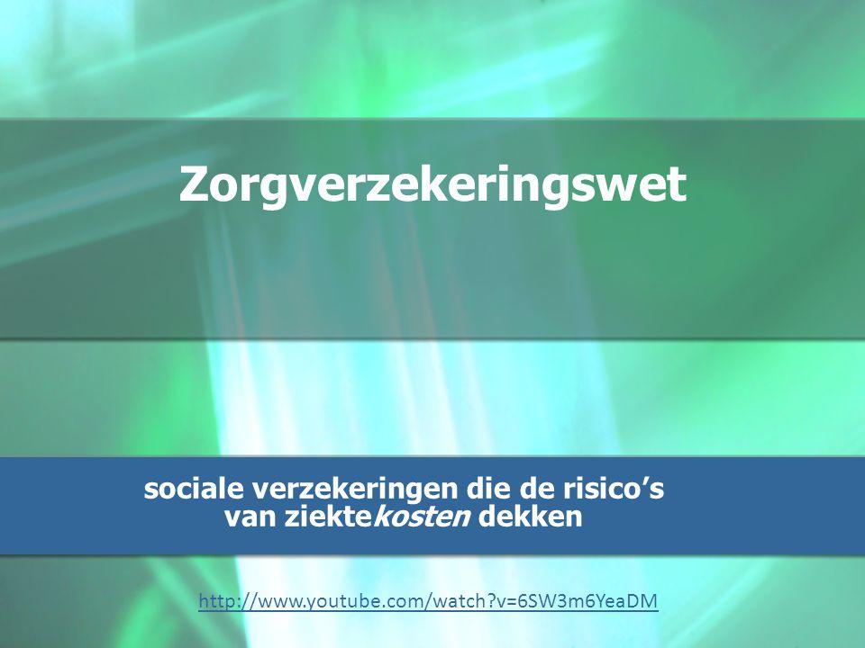Zorgverzekeringswet sociale verzekeringen die de risico's van ziektekosten dekken http://www.youtube.com/watch v=6SW3m6YeaDM