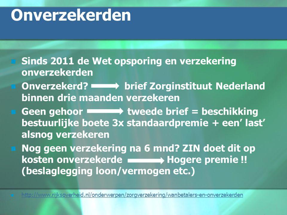 Onverzekerden Sinds 2011 de Wet opsporing en verzekering onverzekerden Onverzekerd.