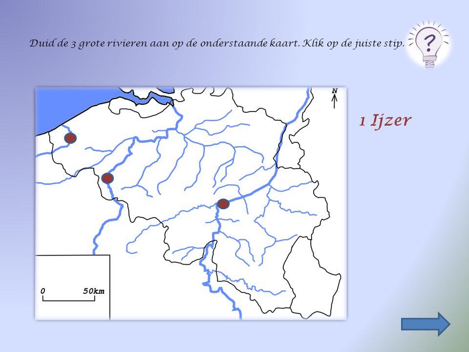 In België zijn drie grote rivieren. Dat zijn _________________________________, _______________________________________ en ___________________________