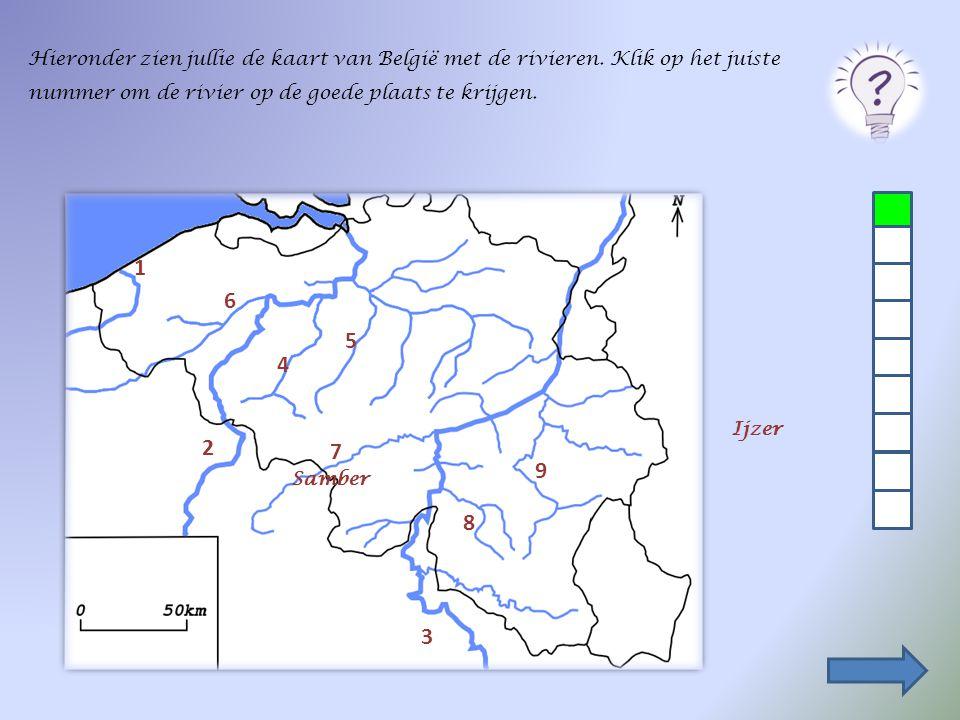 Hieronder zien jullie de kaart van België met de rivieren. Klik op het juiste nummer om de rivier op de goede plaats te krijgen. 2 1 3 4 5 6 7 8 9 Sam