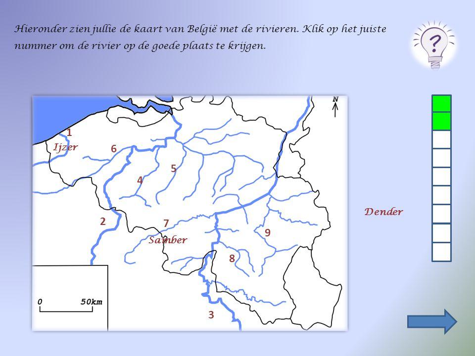 Hieronder zien jullie de kaart van België met de rivieren. Klik op het juiste nummer om de rivier op de goede plaats te krijgen. 2 1 3 4 5 6 7 8 9 Ijz