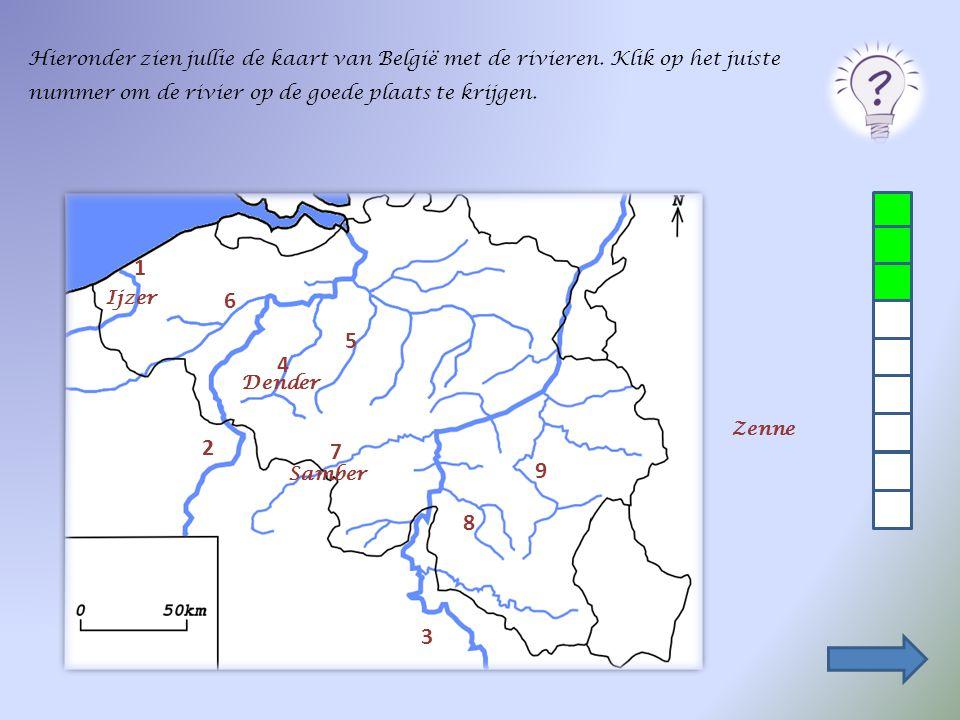 Hieronder zien jullie de kaart van België met de rivieren. Klik op het juiste nummer om de rivier op de goede plaats te krijgen. 2 1 3 4 5 6 7 8 9 Den
