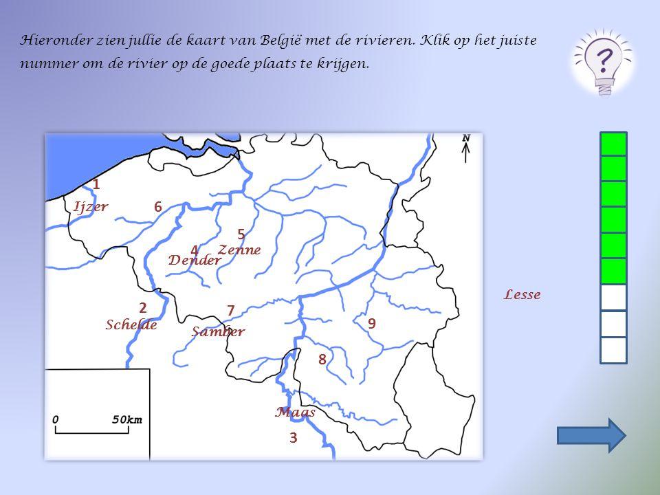 Hieronder zien jullie de kaart van België met de rivieren. Klik op het juiste nummer om de rivier op de goede plaats te krijgen. 2 1 3 4 5 6 7 8 9 Maa