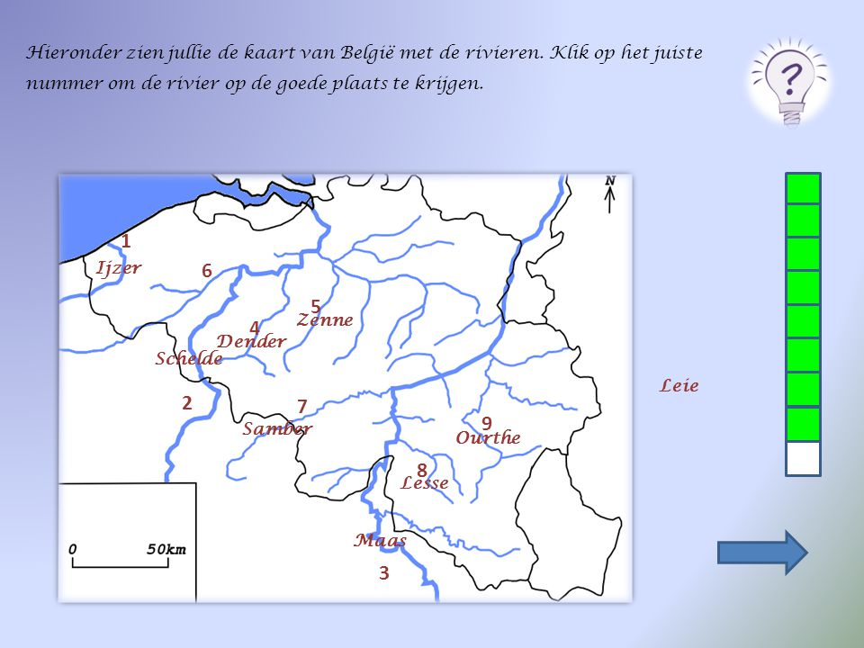 Hieronder zien jullie de kaart van België met de rivieren. Klik op het juiste nummer om de rivier op de goede plaats te krijgen. 2 1 3 4 5 6 7 8 9 Our
