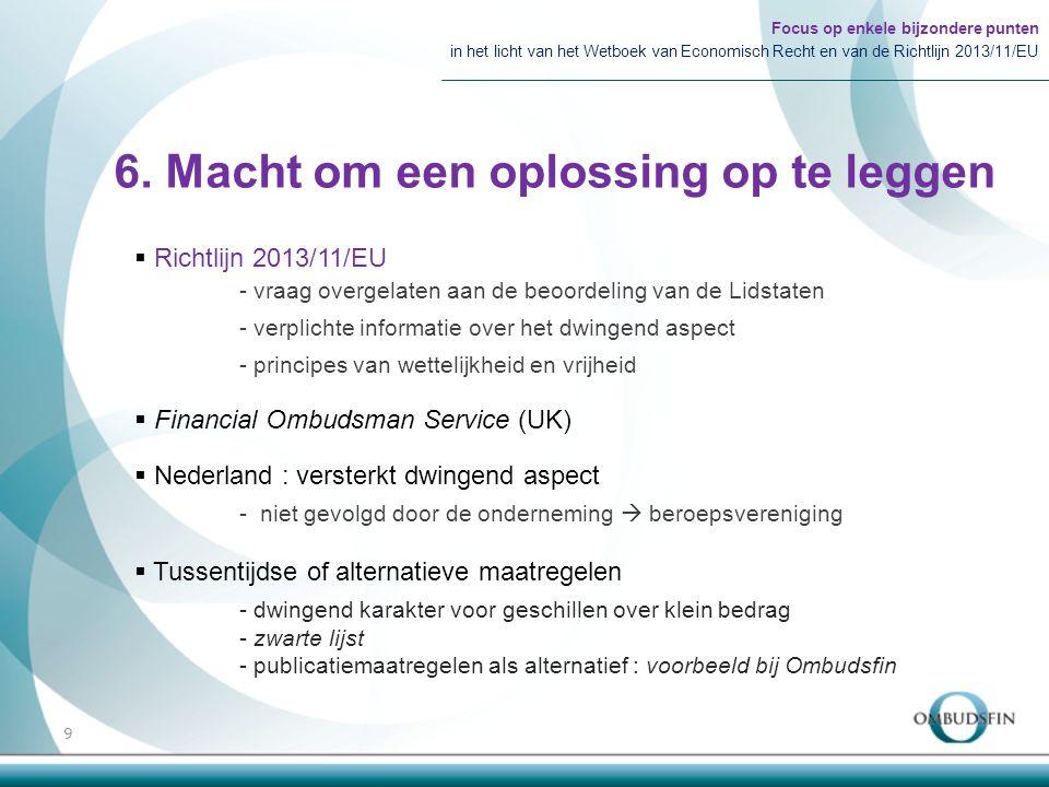 6. Macht om een oplossing op te leggen Focus op enkele bijzondere punten in het licht van het Wetboek van Economisch Recht en van de Richtlijn 2013/11