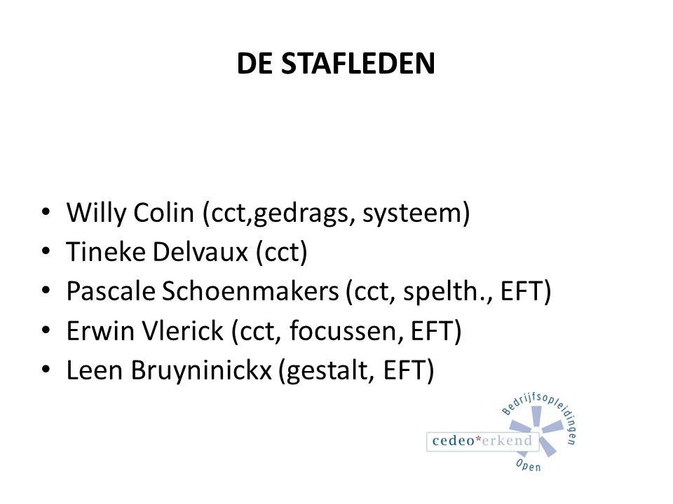 DE STAFLEDEN Willy Colin (cct,gedrags, systeem) Tineke Delvaux (cct) Pascale Schoenmakers (cct, spelth., EFT) Erwin Vlerick (cct, focussen, EFT) Leen