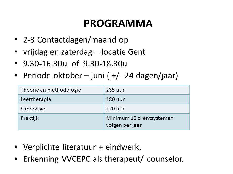PROGRAMMA 2-3 Contactdagen/maand op vrijdag en zaterdag – locatie Gent 9.30-16.30u of 9.30-18.30u Periode oktober – juni ( +/- 24 dagen/jaar) Verplich