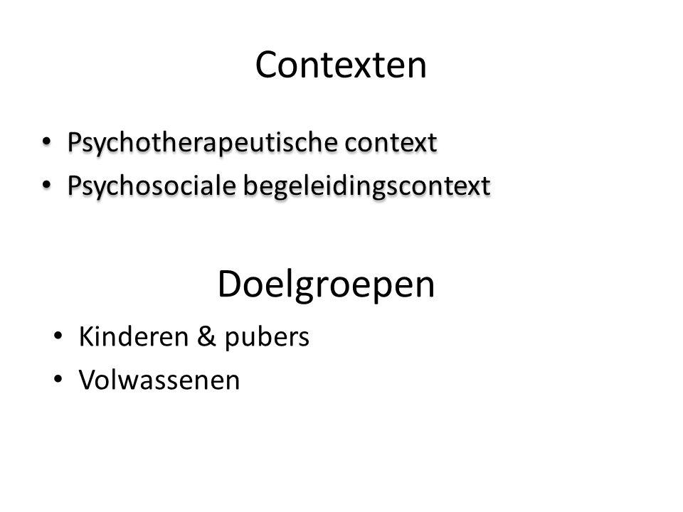 Contexten Psychotherapeutische context Psychosociale begeleidingscontext Psychotherapeutische context Psychosociale begeleidingscontext Doelgroepen Ki