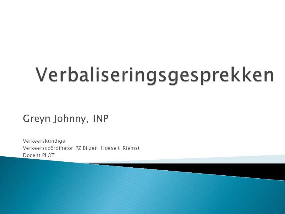 Greyn Johnny, INP Verkeerskundige Verkeerscoördinator PZ Bilzen-Hoeselt-Riemst Docent PLOT