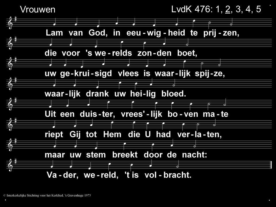 ... LvdK 476: 1, 2, 3, 4, 5 Vrouwen