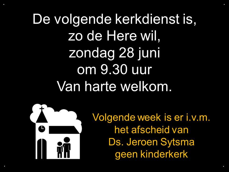 De volgende kerkdienst is, zo de Here wil, zondag 28 juni om 9.30 uur Van harte welkom.....