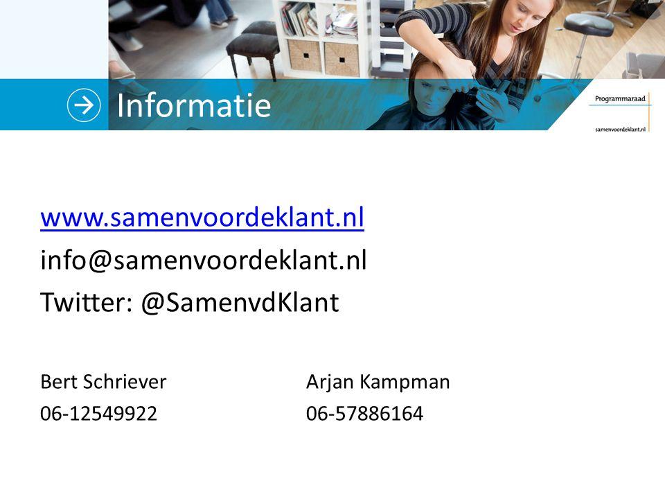 Informatie www.samenvoordeklant.nl info@samenvoordeklant.nl Twitter: @SamenvdKlant Bert SchrieverArjan Kampman 06-1254992206-57886164