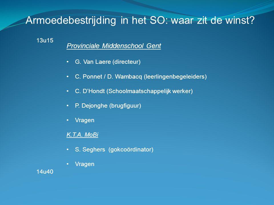 Armoedebestrijding in het SO: waar zit de winst. Provinciale Middenschool Gent G.