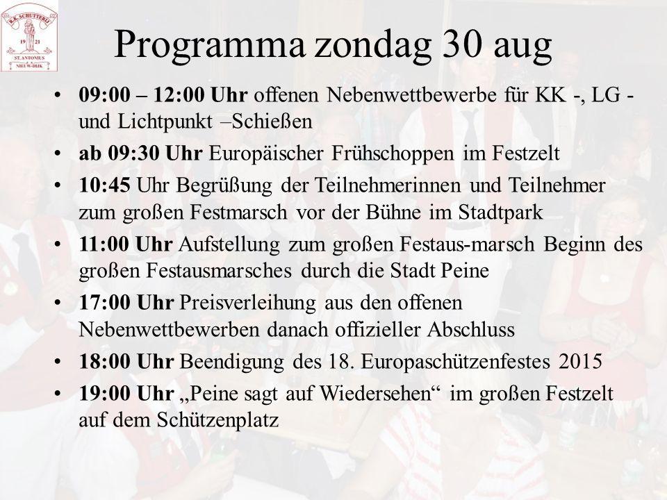 Programma zondag 30 aug 09:00 – 12:00 Uhr offenen Nebenwettbewerbe für KK -, LG - und Lichtpunkt –Schießen ab 09:30 Uhr Europäischer Frühschoppen im F