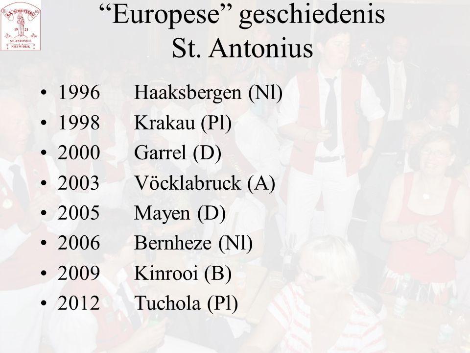 """""""Europese"""" geschiedenis St. Antonius 1996Haaksbergen (Nl) 1998Krakau (Pl) 2000Garrel (D) 2003Vöcklabruck (A) 2005Mayen (D) 2006Bernheze (Nl) 2009Kinro"""