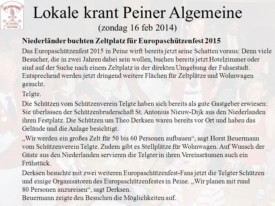 Lokale krant Peiner Algemeine (zondag 16 feb 2014) Niederländer buchten Zeltplatz für Europaschützenfest 2015 Das Europaschützenfest 2015 in Peine wir
