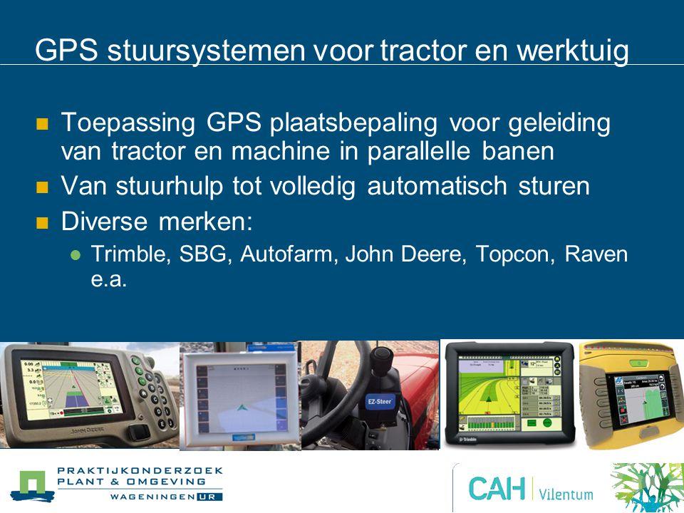 GPS stuursystemen voor tractor en werktuig Toepassing GPS plaatsbepaling voor geleiding van tractor en machine in parallelle banen Van stuurhulp tot v