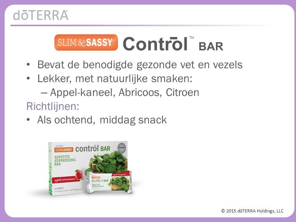 © 2015 dōTERRA Holdings, LLC Bevat de benodigde gezonde vet en vezels Lekker, met natuurlijke smaken: – Appel-kaneel, Abricoos, Citroen Richtlijnen: Als ochtend, middag snack ™ - Control BAR
