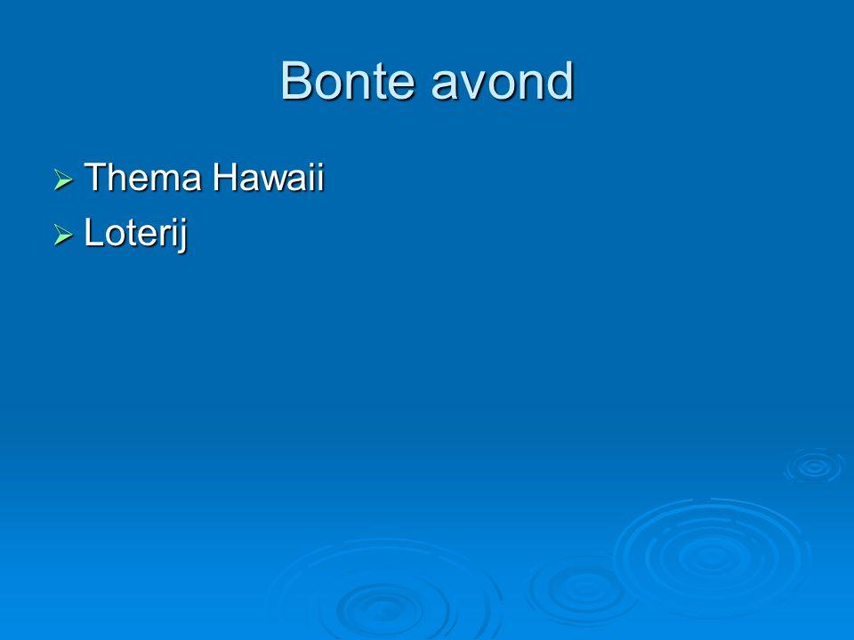 Bonte avond  Thema Hawaii  Loterij