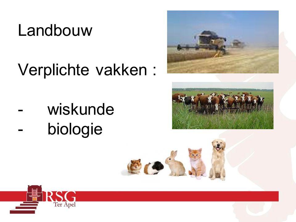 Landbouw Verplichte vakken : -wiskunde -biologie