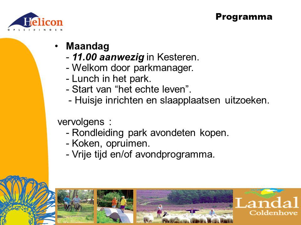 Programma Maandag - 11.00 aanwezig in Kesteren. - Welkom door parkmanager.