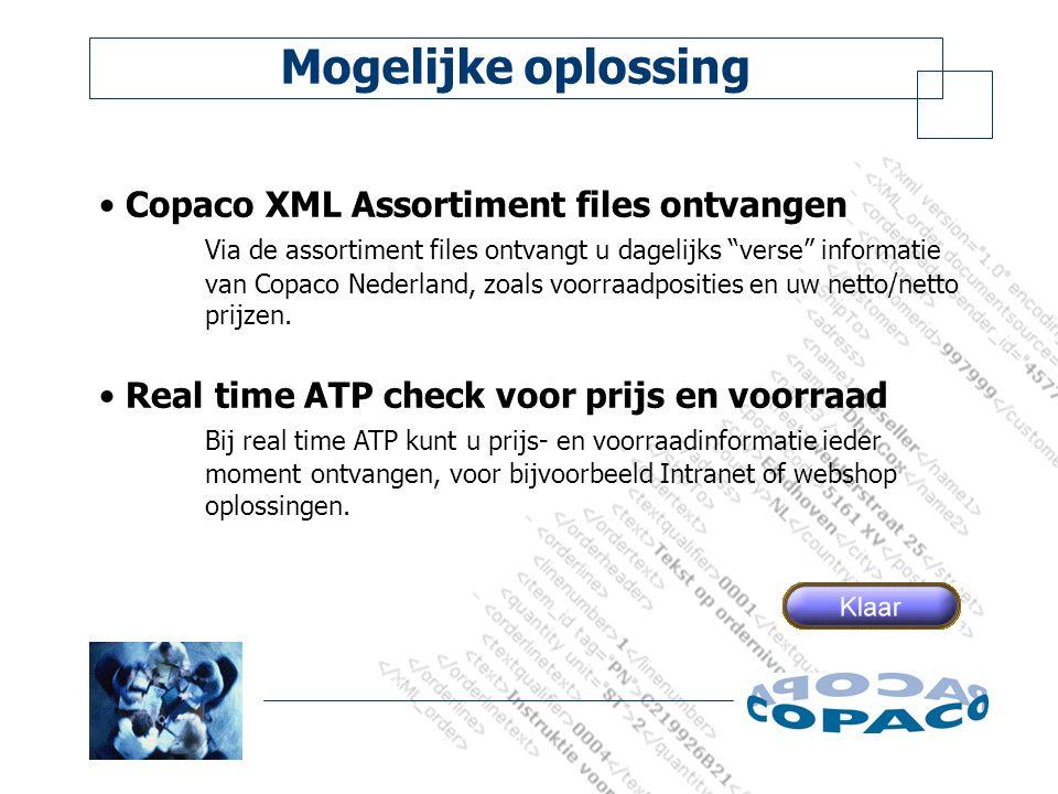 Mogelijke oplossing Copaco XML Assortiment files ontvangen Via de assortiment files ontvangt u dagelijks verse informatie van Copaco Nederland, zoals voorraadposities en uw netto/netto prijzen.